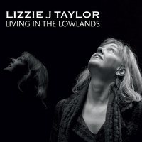 Living in the Lowlands — Lizzie J Taylor