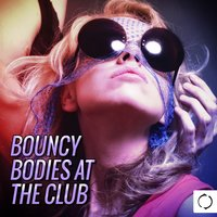 Bouncy Bodies at the Club — сборник