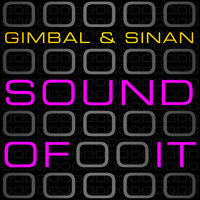 The Sound Of It — Gimbal & Sinan