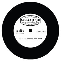Lid with No Box — Soulcatcher and His Doofa Diddley Band