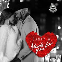 Made for You — Banky W