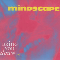 Bring You Down EP — Mindscape