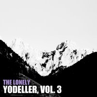 The Lonley Yodeller, Vol. 3 — сборник