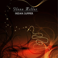 Indian Summer — Glenn Miller