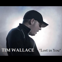 Lost in You — Tim Wallace