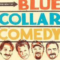 The Best Of Blue Collar Comedy — Blue Collar Comedy Tour