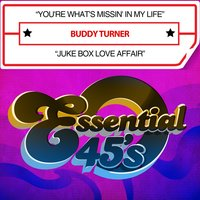 You're What's Missin' in My Life / Juke Box Love Affair — Buddy Turner