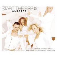 Start The Fire — Alcazar