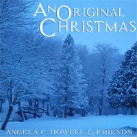 An Original Christmas — Angela C. Howell & Friends