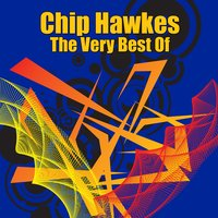 The Very Best Of — Chip Hawkes