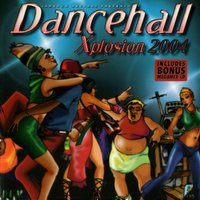 Dancehall Xplosion 2004 — Various Artists - Jamdown Records