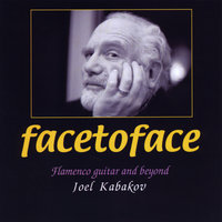 Face to Face (Flamenco and Beyond) — Joel Kabakov