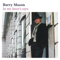 In My Lover's Eyes — Barry Mason