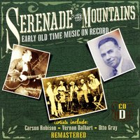 Serenade The Mountains: Early Old Time Music On Record, CD D — сборник