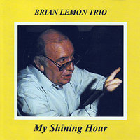 My Shining Hour — Brian Lemon Trio