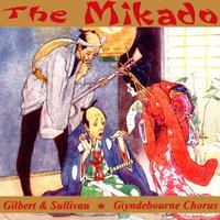 The Mikado by Gilbert and Sullivan — The Glyndebourne Festival Chorus