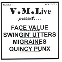 V.M.Live Presents Face Value / Swingin' Utters / Migraines / Quincy Punx — V/A - Liberation Records