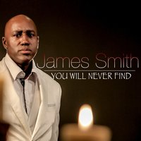 You Will Never Find — James Smith