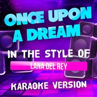 Once Upon a Dream (In the Style of Lana Del Rey) - Single — Ameritz Top Tracks