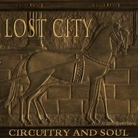 Lost City — Circuitry and Soul