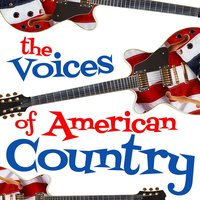 The Voices of American Country — American Country Hits, Country Music All-Stars, American Country Hits|Country Music|Country Music All-Stars