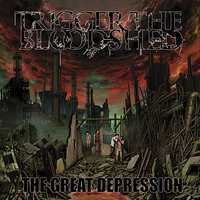 The Great Depression — Trigger the Bloodshed