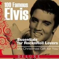 100 Famous Elvis Essentials for Rock'n'roll Lovers — Elvis Presley