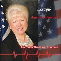 American Heroes: The Heartbeat of America — Lizzy G