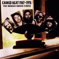 The Boogie House Tapes 1967-1976 — Canned Heat
