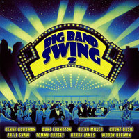 Big Band Swing 2 — The Glenn Miller Orchestra