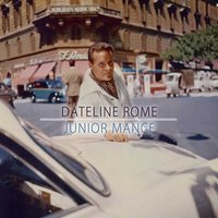 Dateline Rome — Junior Mance