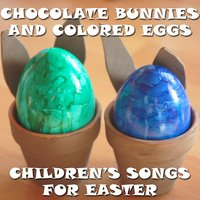Chocolate Bunnies and Colored Eggs: Children's Songs for Easter — сборник
