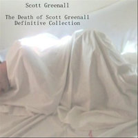 The Death of Scott Greenall, Definitive Collection — Scott Greenall