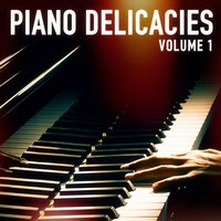 Piano Delicacies (Classics Made for Piano) — Classical New Age Piano Music