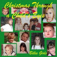 Christmas Through a Childs' eyes — Billie Girls
