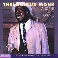 Thelonious Monk And The Jazz Giants — Thelonious Monk, The Jazz Giants