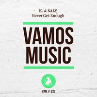 Never Get Enough — K. & Saly