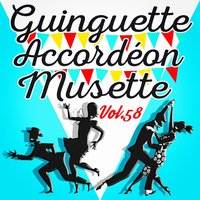 Guinguette Accordéon Musette, Vol. 58 — Multi-interprètes
