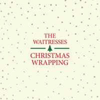 Christmas Wrapping — The Waitresses
