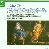 Bach, JS : Weihnachtsoratorium [Christmas Oratorio] BWV248 — Michel Corboz & Lausanne Chamber Orchestra, Lausanne Vocal Ensemble