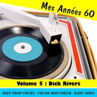 Mes Années Soixante, Vol. 5 - Dick Rivers — Dick Rivers