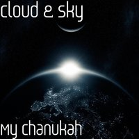 My Chanukah — Cloud & Sky