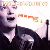 Pat In Person, Vol. 2 — Pat McCurdy