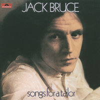 Songs For A Tailor — Jack Bruce
