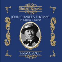 John Charles Thomas in Opera and Song — Rupert Holmes, John Charles Thomas, Victor Symphony Orchestra, Frank Tours, Percy Grainger, Frank Bridge