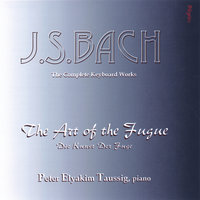 J.S. BACH: The Art of the Fugue — Peter Elyakim Taussig