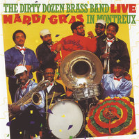 Live: Mardi Gras In Montreux — The Dirty Dozen Brass Band