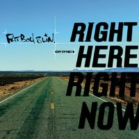 Right Here, Right Now — Fatboy Slim