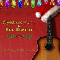 They'll Always Be Christmas to Me — Ron Eckert