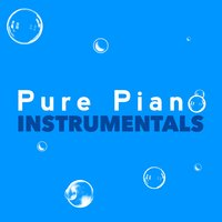 Pure Piano Instrumentals — Solo Piano Classics, Piano Love Songs: Classic Easy Listening Piano Instrumental Music, Piano Classics for the Heart, Solo Piano Classics|Piano Classics for the Heart|Piano Love Songs: Classic Easy Listening Piano Instrumental Music